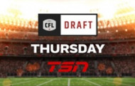 TSN Delivers Comprehensive Live Coverage of the 2019 CFL DRAFT, May 2 at 8 p.m. ET