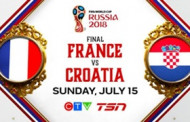 France Takes on Croatia in the 2018 FIFA WORLD CUP RUSSIA™ Final, Airing Live on CTV and TSN on Sunday, July 15 at 11 a.m. ET
