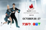 CTV and TSN Deliver Exclusive Live Coverage of the 2018 SKATE CANADA INTERNATIONAL, October 26 and 27