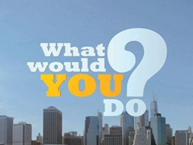 What Would You Do? @ ABC