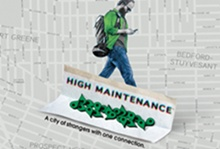 High Maintenance @ HBO Canada