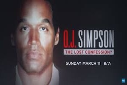 "Explosive Television Event ""O.J. Simpson: The Lost Confession?"" to Air Sunday, March 11, on FOX"
