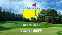 CTV and TSN Tee Off with Comprehensive Live Coverage of THE MASTERS, April 4-8