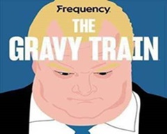 Populist Politics and Shocking Scandals.  Sound Familiar?  Frequency Podcast Network Presents Eight-Part Series The Gravy Train, Oct. 31